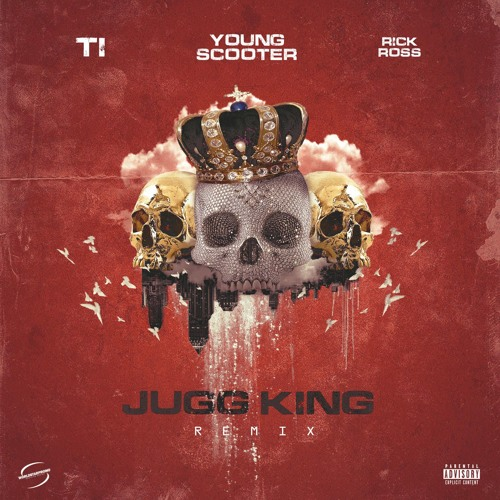 Jugg King (Remix) (feat. Rick Ross & TI)