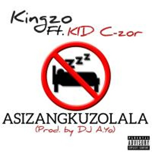 Asizangkuzolala (ft. KID C-zor)