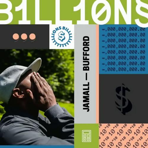 Jamall Bufford: BILLIONS [prod Slot-A]
