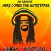 Here Comes the Hotstepper ( Luudik Bootleg)