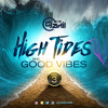 High Tides And Good Vibes Vol 3