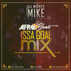 DJ MightyMike Presents - AfroBeats Issa Goal Mix