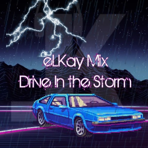 eLKay Mix - Drive in the Storm (FREE SYNTHWAVE MUSIC)