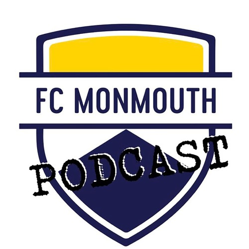 FC Monmouth Podcast #13