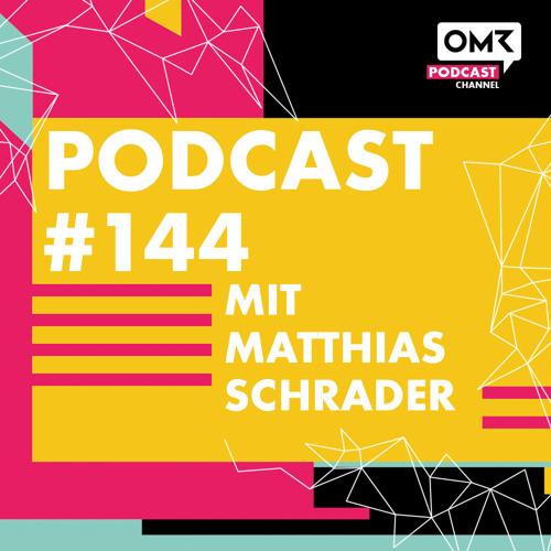 OMR #144 mit Agenturgründer Matthias Schrader