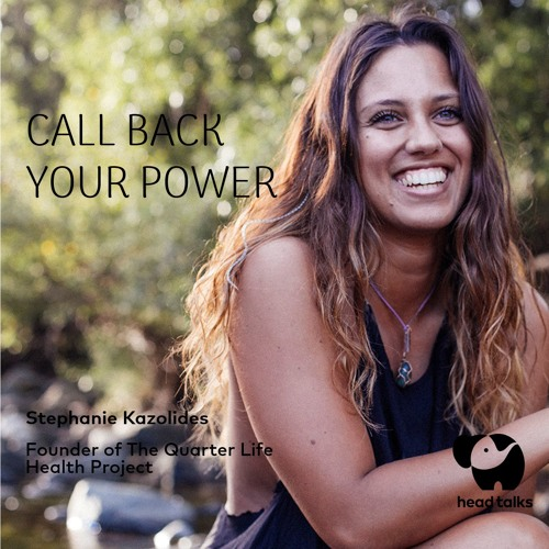 Call Back Your Power by Stephanie Kazolides