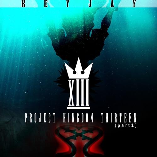 Project Kingdom XIII - Part 1