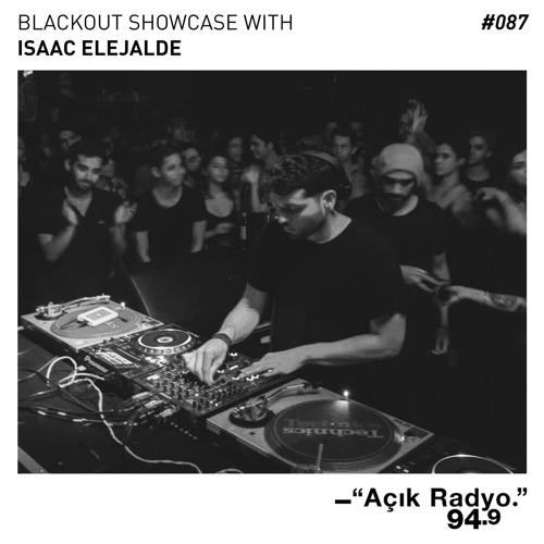 Blackout Showcase Radio Show #87 w/ Isaac Elejalde