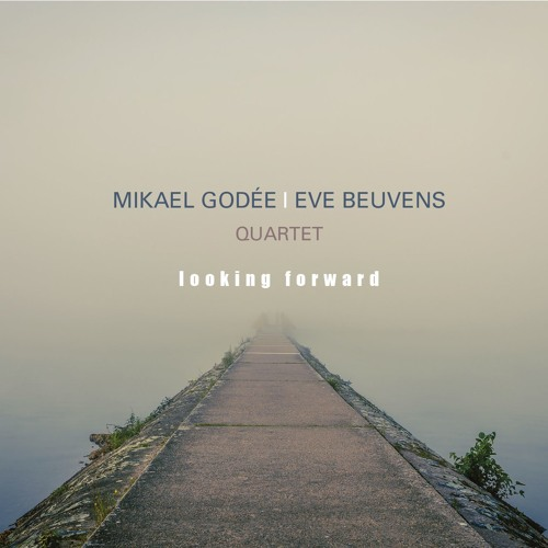 Mikael Godée & Eve Beuvens // Looking Forward