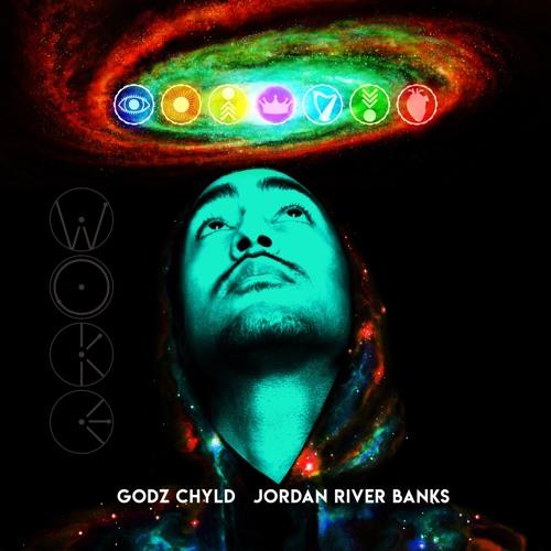 Godz Chyld X Jordan River Banks - Woke