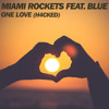 Miami Rockets Feat. Blue - One Love (H4CKED)
