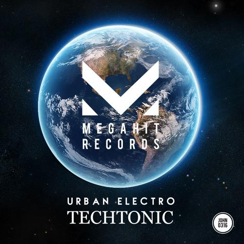 Urban Electro - TECHTONIC(Radio Edit)