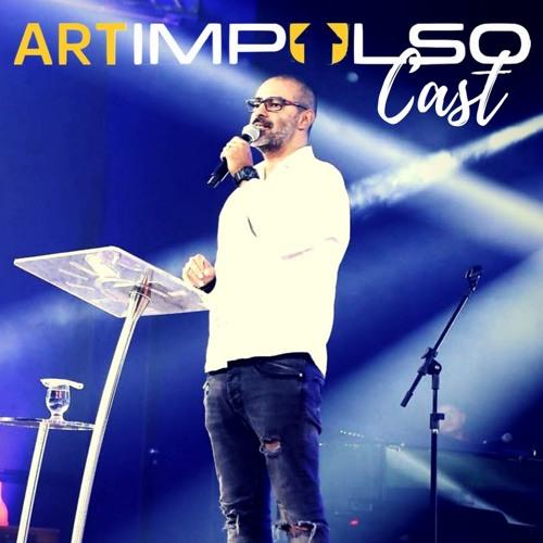 ARTIMPULSO CAST 002 - BUSCANDO A EXCELENCIA