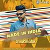 Guru Randhawa- Made In India (Remix)- DJ Harsh Gaur
