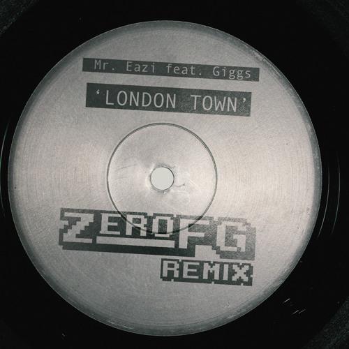 Mr Eazi feat. Giggs - London Town (ZeroFG Remix) Free D/L