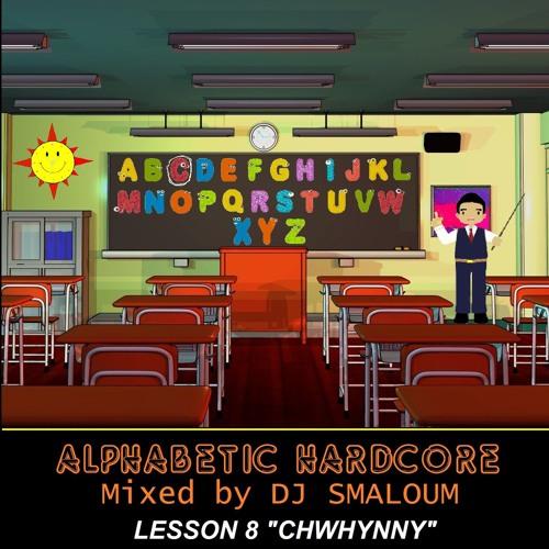 "ALPHABETIC HARDCORE (mixed by DJ SMALOUM)- Lesson 8 ""CHWHYNNY"""