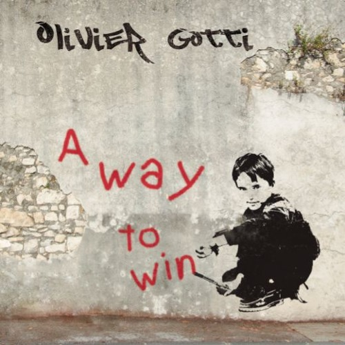 Olivier Gotti - A Way to Win (Octobre 2018)