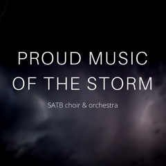 Proud Music of the Storm (Choir & Orchestra)