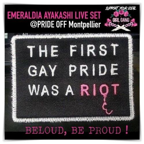 Emeraldia Ayakashi - LIVE SET Be Loud, Be Proud ! @PRIDEOFF
