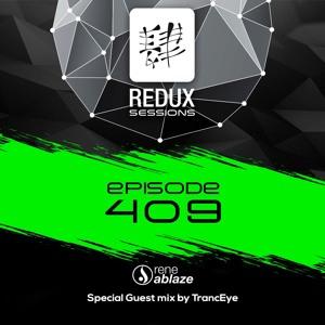 Rene Ablaze & TrancEye - Redux Sessions 409 2018-07-06 Artwork