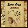 BORN FREE (Matt Monro) cover version.