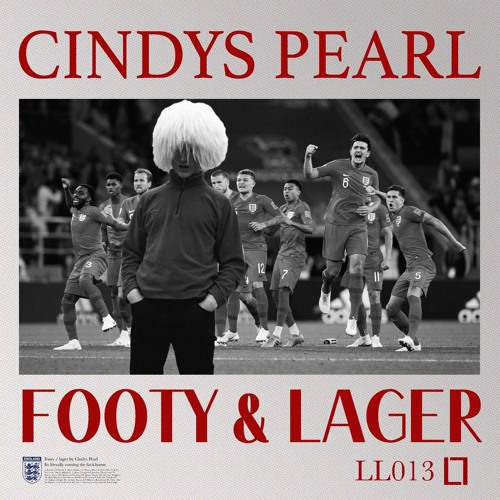 LL013 - Cindys Pearl - Footy & Lager (England football anthem)