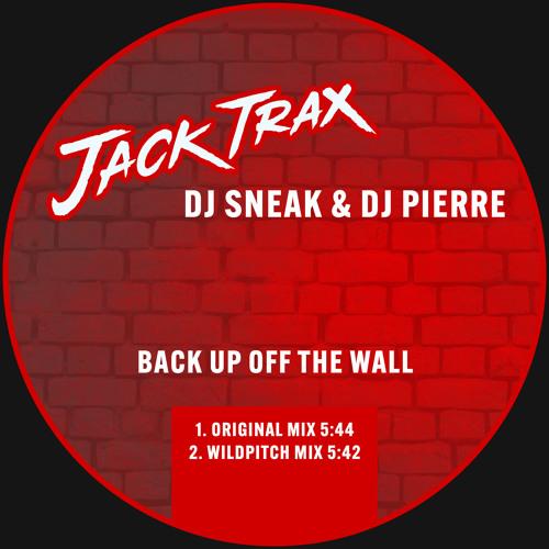 DJ Sneak & DJ Pierre - Back Up Off The Wall [Previews - Jack Trax]