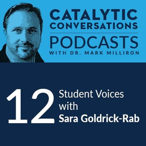 Student Voices with Dr. Sara Goldrick-Rab | Catalytic Conversation Episode 12