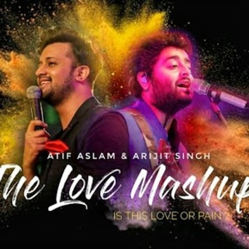 The Love Mashup | Atif Aslam | Arjit Singh by iamzainmalik1