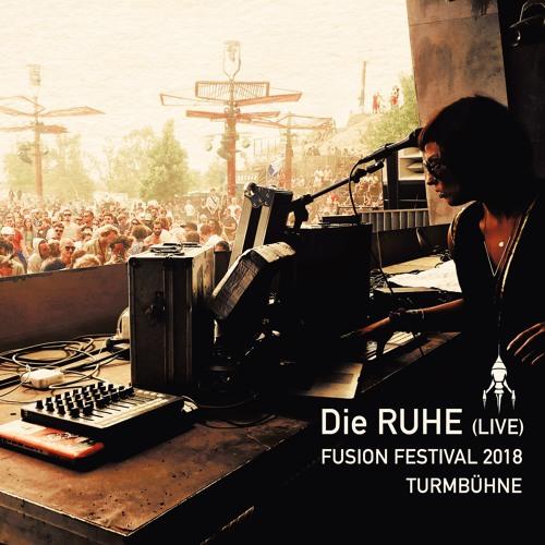 Die RUHE (Live // Live vocals) @ FUSION Festival 2018 - Turmbühne
