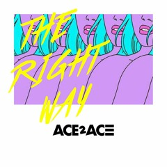 ACE2ACE - The Right Way