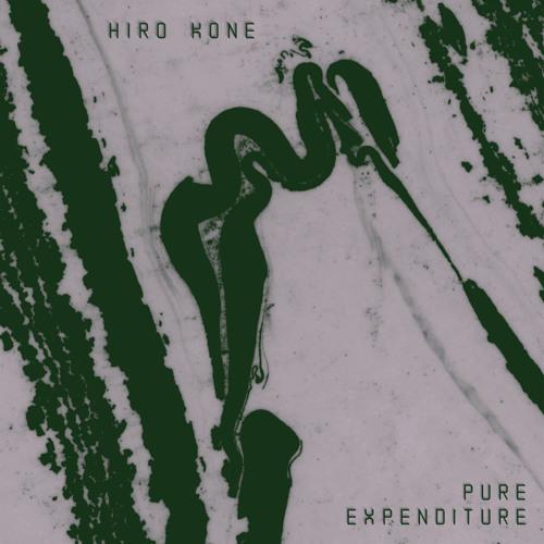 "Hiro Kone ""Pure Expenditure feat. group A"""