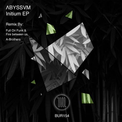 ABYSSVM - Steigend (Full On Funk, Fire between us Remix)