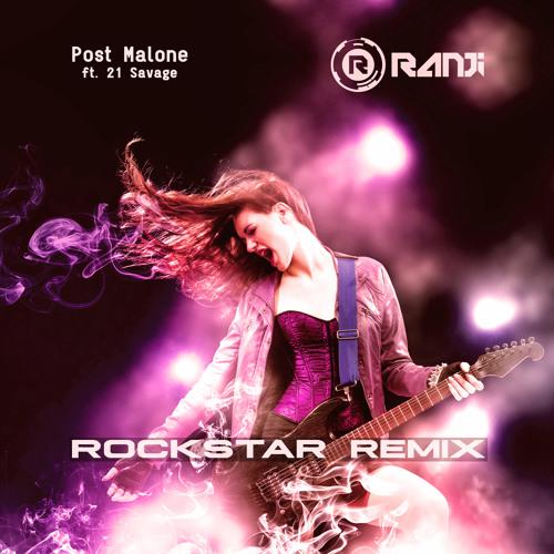 Post Malone 21 Savage: Post Malone Ft. 21 Savage-Rockstar (Ranji Remix) Free