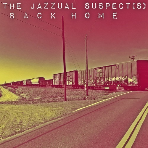 The Jazzual Suspects - Back Home