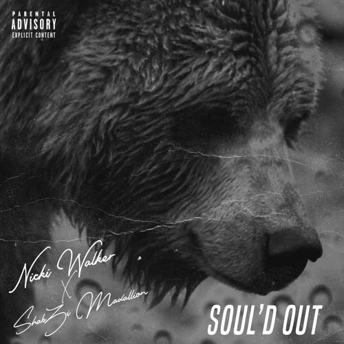 SOUL'D OUT [by Nicki Walker & ShabZi Madallion]