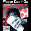 Download Please Don't Go Mp3