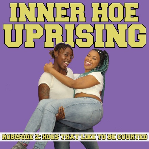 Hoes That Like To Be Courted (Robisode 2)