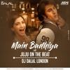 Sanju - Main Badhiya Tu Bhi Badhiya Vs JuJu On The Beat - Dj Dalal London