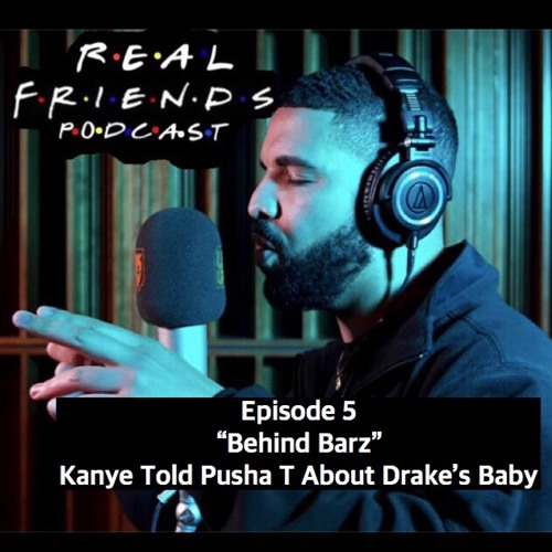 "#5 ""Behind Barz"" Kanye Told Pusha T About Drake's Baby 