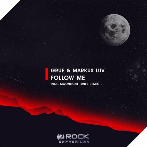 GRUE & Markus Luv - Follow Me (Original Mix) [OUT NOW]