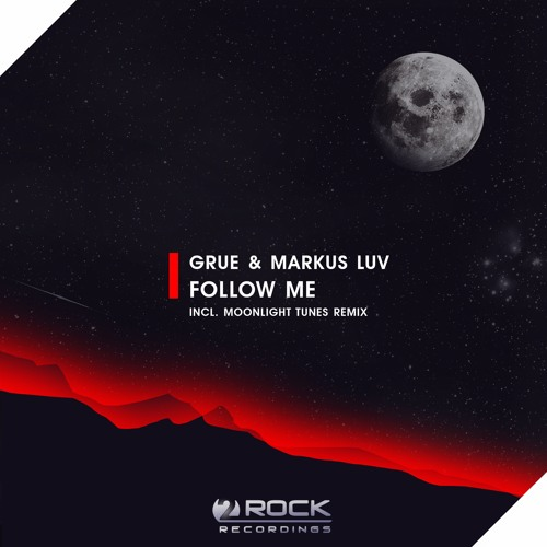 GRUE & Markus Luv - Follow Me (Moonlight Tunes Remix) [OUT NOW]