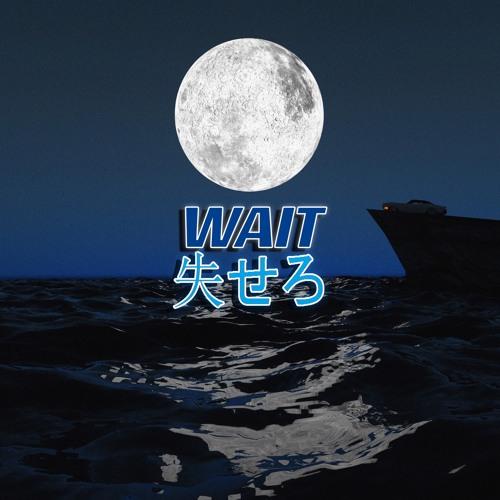 """Wait"" feat. Che Ecru & CardoGotWings"