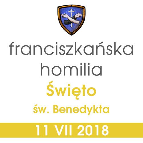 Homilia: święto św. Benedykta - 11 VII 2018