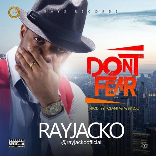 Rayjacko - Dont Fear