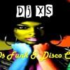Funk Mix 70's & 80s - Dj XS London Old School Funk & Disco Classics Mix (2018) Part 1