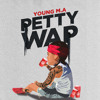 Young M.A. - PettyWap (extended version w/ sped up tempo)