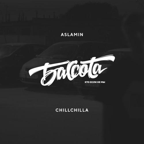 Bassota ASLAMIN - CHILLCHILLA