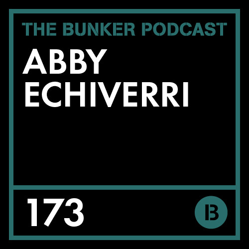 The Bunker Podcast 173: Abby Echiverri