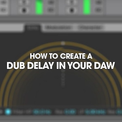 How To Create A Dub Delay in your DAW - Downloadable Audio Example